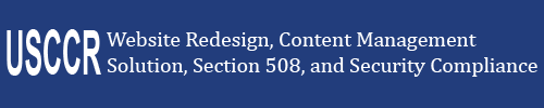 Website Redesign, Content Management Solution, Section 508 and Security Compliance